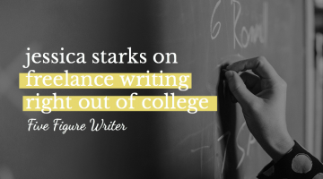 Jessica Starks on Freelance Writing Right Out of College