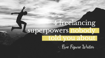 4 Freelancing Superpowers Nobody Told You About