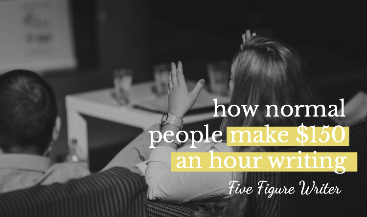 How Normal People Make $150 an Hour Writing - Five Figure Writer - Sarah Greesonbach