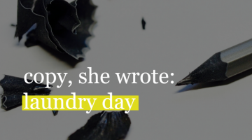 Copy, She Wrote: Laundry Day Means Something Different Now