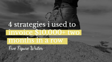 4 Strategies I Used to Invoice $10,000+ Two Months In A Row