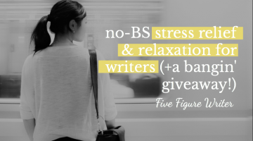 No-BS Stress Relief & Relaxation for Writers