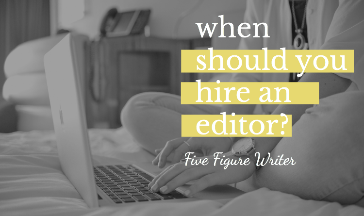 When Should You Hire An Editor?