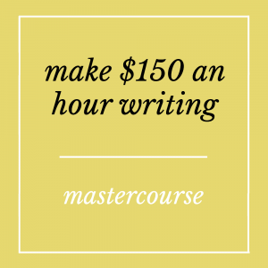 Make 150 an Hour Writing - Mastercourse by Sarah Greesonbach