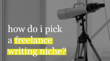 How Do I Pick a Freelance Writing Niche?