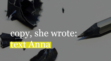 Copy, She Wrote: Text Anna