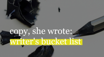 Copy, She Wrote: Writer's Bucket List