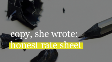 Copy, She Wrote: The Most Honest Rate Sheet Ever