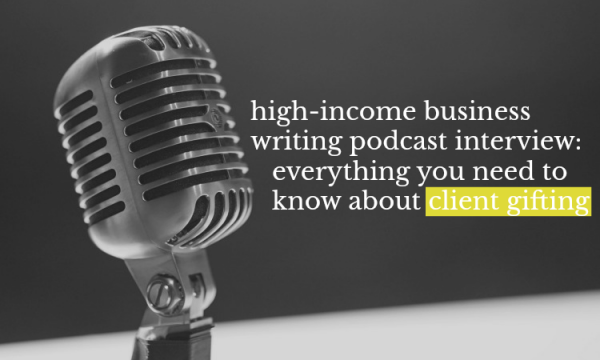 High Income Business Writing With Ed Gandia: Client Gifting Recap